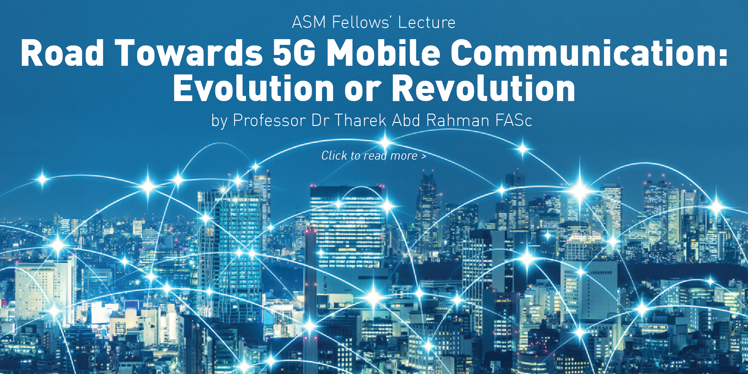 ASM Fellows' Lecture: Road Towards 5G Mobile Communication